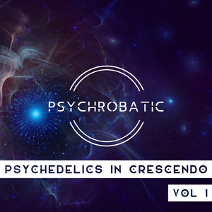 Psychedelics In Crescendo Vol. 1