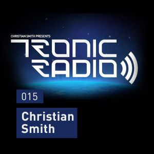 Tronic Podcast 015 with Christian Smith