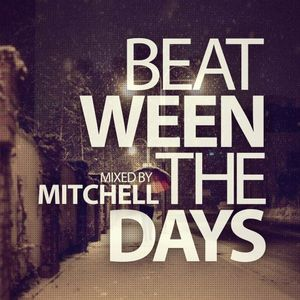 Mitchell - Beat-ween the days #017