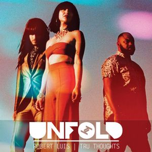 Tru Thoughts Presents Unfold 25.03.18 with Khruangbin, Titeknots & Yazmin Lacey