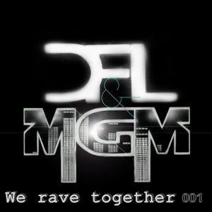 We Rave Together 001 - DFL & MGM