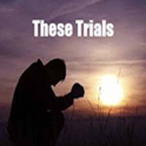 Our Conduct in These Trials