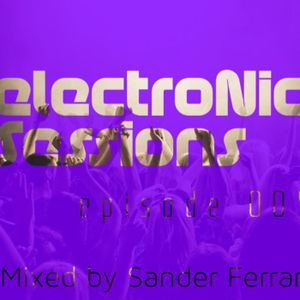ElectroNic Sessions Episode 005 **Live Set** @ZhouB