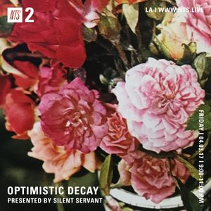 Silent Servant Presents: Optimistic Decay - 3rd March 2017