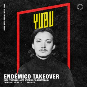 Endémico Takeover: YuBu - 13th June 2019