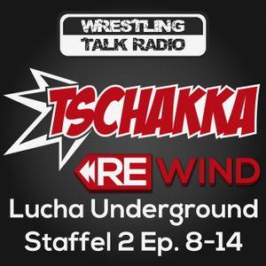 [WTR #509] Tschakka! Rewind: Lucha Underground Staffel 2 Folgen 8-14