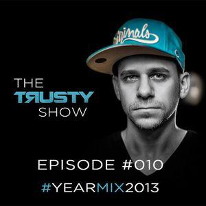 Rusty - The Trusty Show #010 (Yearmix 2013)