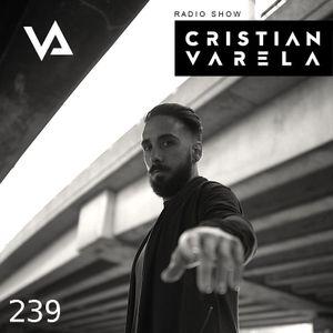 Cristian Varela - Cristian Varela Radio Show 239 (guest Axel Karakasis Intec CV) - 30-Nov-2017