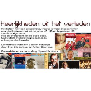 Heerlijkheden uit het verleden 21 juni met Sjoerd Schilstra