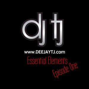 Dj TJ - Essential Elements - Episode 1 - Live Recording