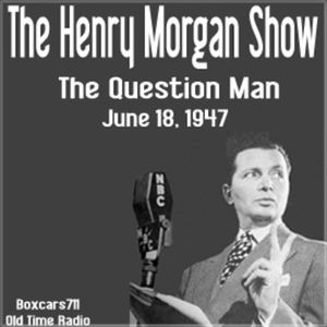 The Henry Morgan Show - The Question Man (06-18-47)