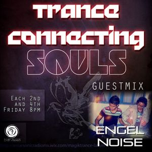 Trance Connecting Souls: Engel Noise Guest Mix