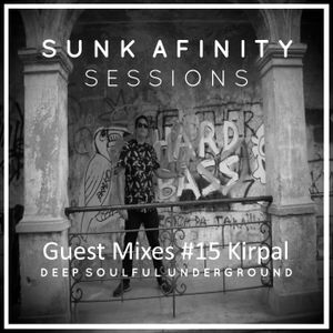 Sunk Afinity Sessions Guest Mixes #015 Kirpal
