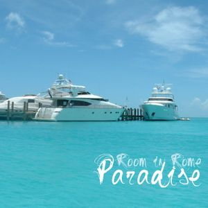 Room in Rome l Paradise l 2012 August Promo Mix