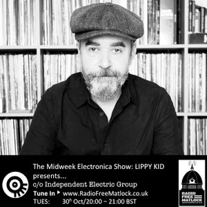 The IEG presents The Midweek Electronica Show, 30 October 2018, with Lippy Kid