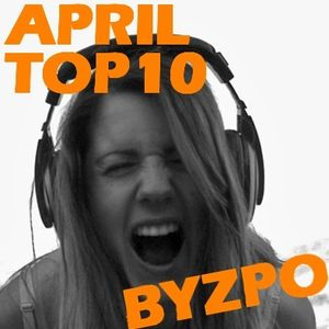 April 2012 TOP10 mixed by BYZPO