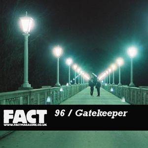 FACT Mix 96: Gatekeeper