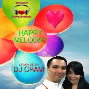 Happy MeloDAY ♥♥♥ ~ DJ CRAM