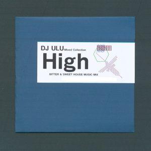"DJ ULU - ""High""〜House Classics & Crossover"