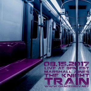 Marshall Jones - The Knight Train (8.15.17 / Live on www.dancegruv.net)