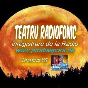 Va ofer teatru radiofonic inregistrare din data de 28 05 2015 de la radio prodiaspora