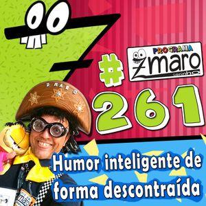 PodCast do Programa de tv do Zmaro: Homologação, guardei no armário, Super Park  mais #261