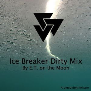 Ice Breaking E.T. Dirty Mix