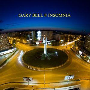 GARY BELL - INSOMNIA #EPISODE THREE