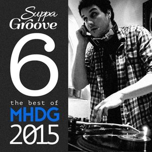 Suppa Groove - The Best Of MHDG 2015 (Octa Mix)