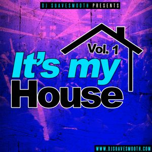 It's My House Vol 1.