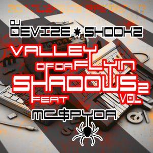 Dj Devize & Shookz Feat Mc Spyda - Valley Of Da Flyin Shadows Vol 2
