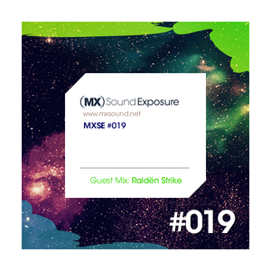 MXSE Episodio #019 Guest Mix: Raidën Strike