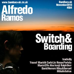 Alfredo Ramos - Switch & Boarding (Live Mix November 2010)
