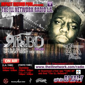 THE ILL NETWORK RADIO LA - Rap&B Delight vol.93 DJ KAZ-Y BIGGIE MIX (03.09.2013)