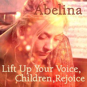 Lift Up Your Voice, Children, Rejoice