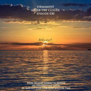 Firmament - Above The Clouds Episode 030