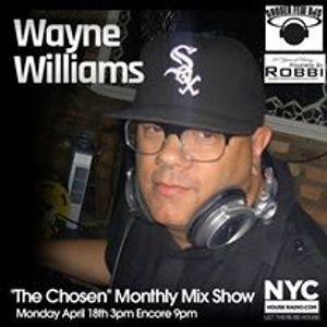 """Wayne Williams """"The Chosen"""" Show #2  - Nychouseradio.com"""