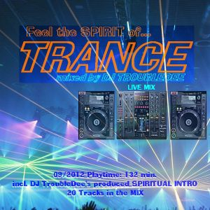 Feel the Spirit of TRANCE 09 2012 mixed by DJ TroubleDee incl Intro