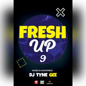FRESH UP VOL 09 DJ TYNE GEE