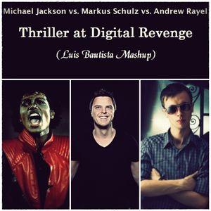 Thriller at Digital Revenge (Luis Bautista Mashup)