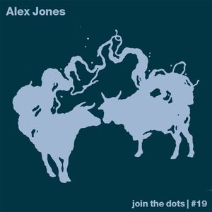 Join The Dots #19 // Alex Jones