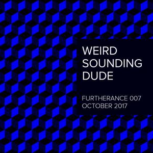 Weird Sounding Dude - Furtherance 007 (October 2017)