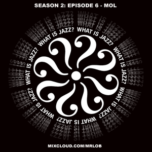 What Is Jazz? with MOL (Season 2: Episode 6)