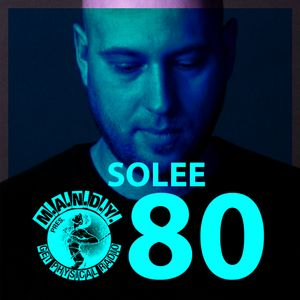 M.A.N.D.Y. Pres Get Physical Radio #80 mixed by Solee