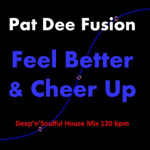 ***** Feel Better & Cheer Up ***** DEEP'N'FUNKY HOUSE MIX 120 pm