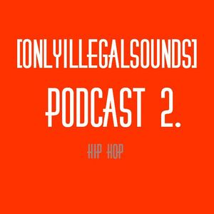 [OnlyIllegalSounds]Podcast 2.