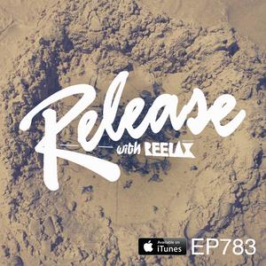 #783 RELEASE with REELAX #UNDERGROUNDPULSE #MATTHEWDEKAY #LEEBURRIDGE