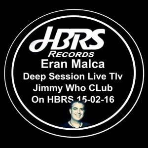 Eran Malca Live From Jimmy Who Club Tlv On HBRS 15-06-16