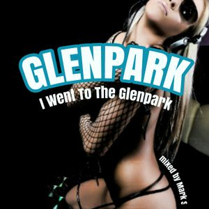 I Went To The Glenpark