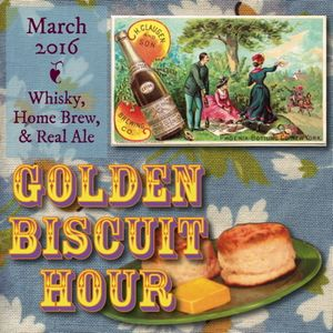 Golden Biscuit Hour - Whisky, Home Brew, & Real Ale - March 2016